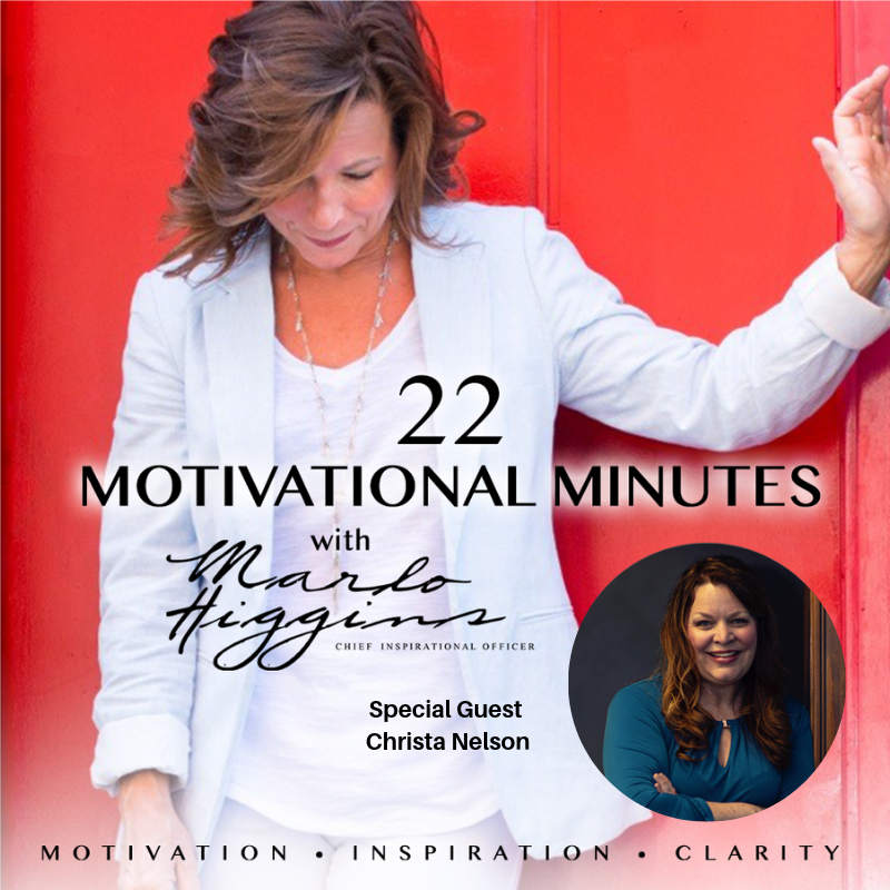 22 Motivational Minutes, Tactical Marketing Expert Christa Nelson